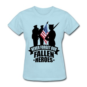 Never Forget Our Fallen Soldiers - Women's T-Shirt