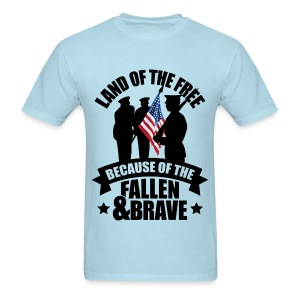 Land of Free Because of Fallen & Brave - Men's T-Shirt