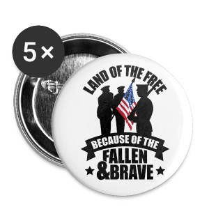 Land of Free Because of Fallen & Brave - Small Buttons
