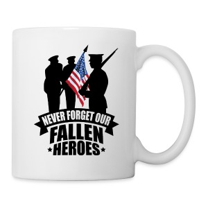 Never Forget Our Fallen Soldiers - Coffee/Tea Mug