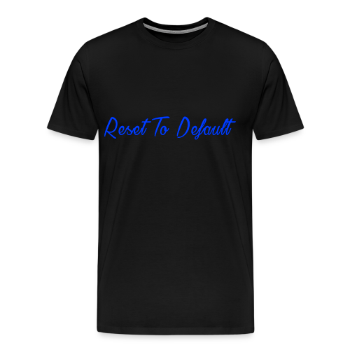 Reset To Default - Men's Premium T-Shirt