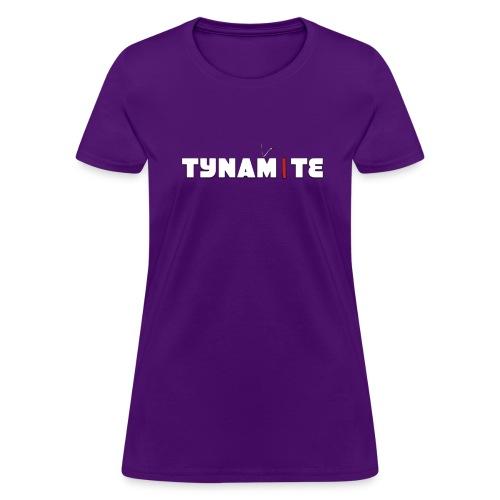 Tynamite Women's T-Shirt - Women's T-Shirt