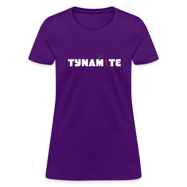 Tynamite Women's T-Shirt