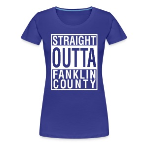 STRAIGHT OUTTA FRANKLIN CO LADY'S 2 - Women's Premium T-Shirt