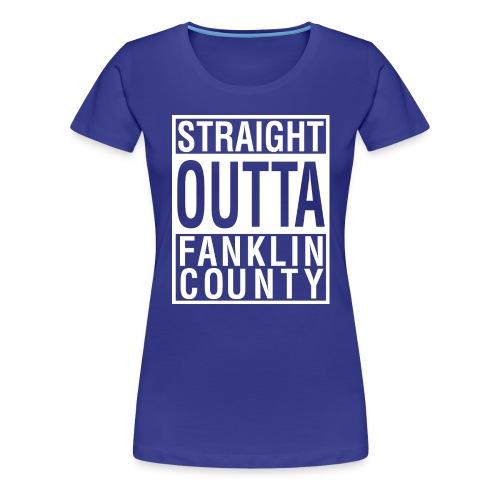 STRAIGHT OUTTA FRANKLIN CO LADY'S 2 - Women's Premium T-Shirt