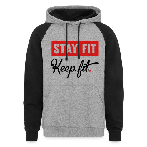 Stay Fit Keep Fit - Colorblock Hoodie
