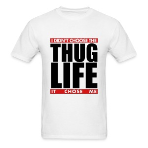 I didn't choose the Thug Life - Men's T-Shirt