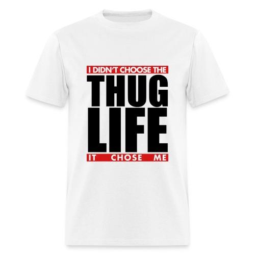 I didn't choose the Thug Life - Men's T-Shirt