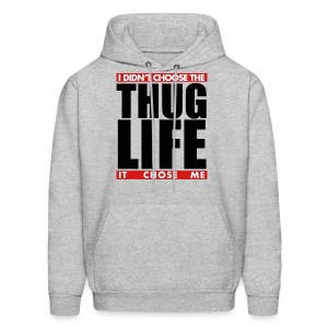 I didn't choose the Thug Life Hoodie - Men's Hoodie