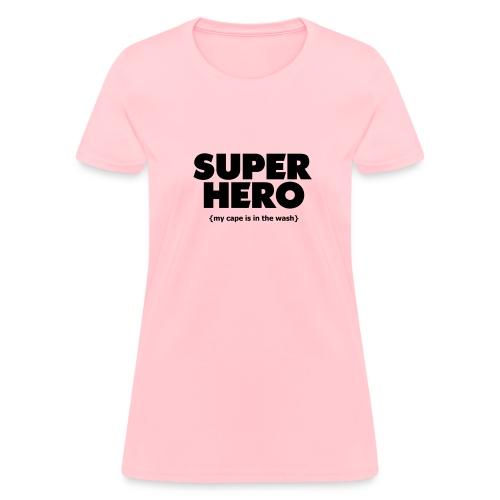 Super Hero - Cape In The Wash - Women's T-Shirt