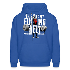 Konstantin's THIS IS MY F__KING BELT quote tee.  - Men's Hoodie