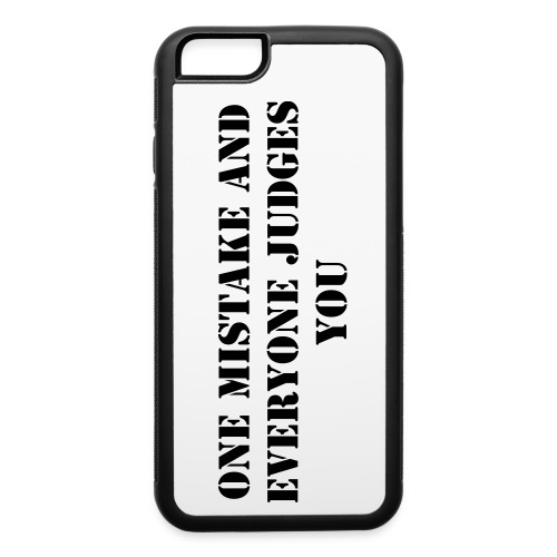 One Mistake Iphone 6/6S Rubber Case - iPhone 6/6s Rubber Case