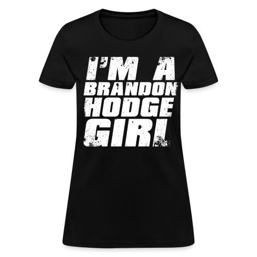Official I'm A Brandon Hodge Girl Women's Shirt - Women's T-Shirt