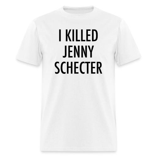 I killed Jenny - Men's T-Shirt