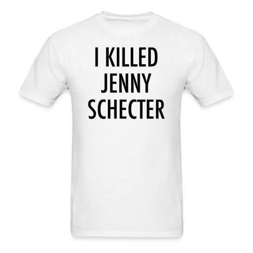 I killed Jenny - Men's T-Shirt