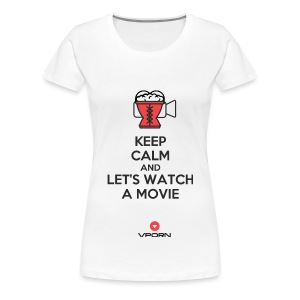 Vporn ' Keep Calm and let's watch a movie' - light - Women's Premium T-Shirt