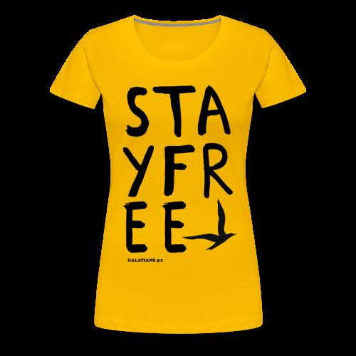 Stay Free Letters Women's T - Women's Premium T-Shirt