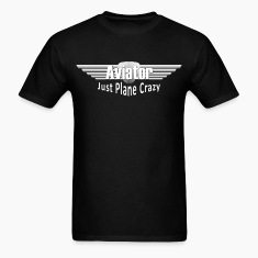 Aviation - Just Plane Crazy T-Shirts