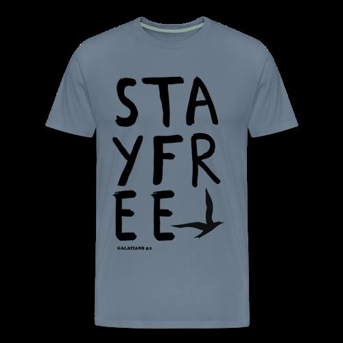 Stay Free Letters Men's T - Men's Premium T-Shirt