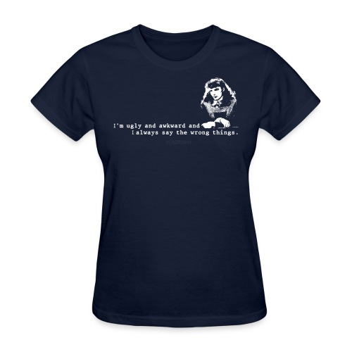 Ugly and Awkward (Standard) - Women's T-Shirt