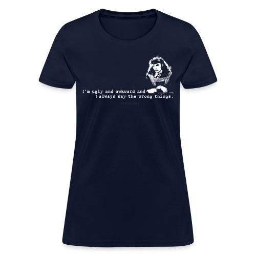 Ugly and Awkward (Standard) - Women's T-Shirt