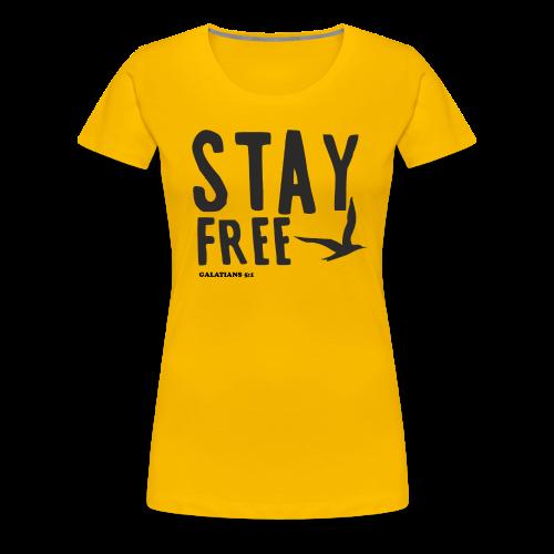 Stay Free Bold Women's T - Women's Premium T-Shirt