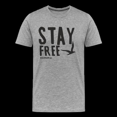 Stay Free Bold Men's T - Men's Premium T-Shirt