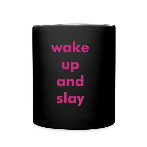 Wake up and slay mug - Full Color Mug
