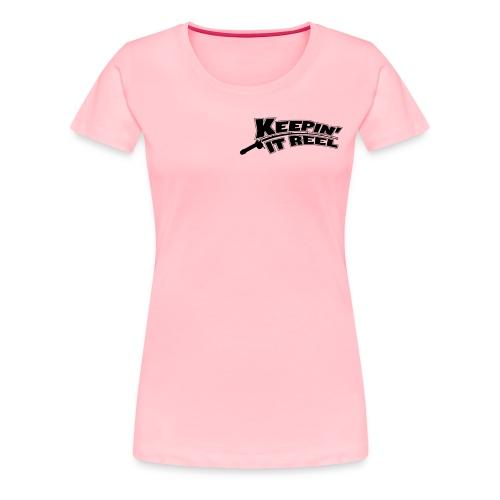 Keepin' It Reel Womens T  - Women's Premium T-Shirt