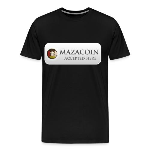 Mazacoin Accepted here  - Men's Premium T-Shirt