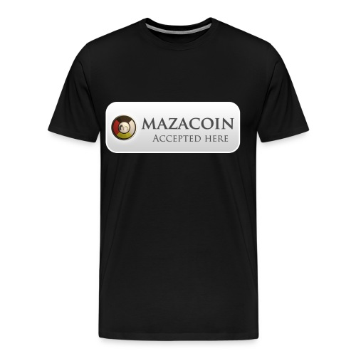 Mazacoin Accepted here  - Men's Premium T-Shirt