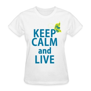 Keep Calm and Live - Women's T-Shirt