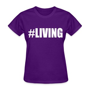 #Living - Women's T-Shirt
