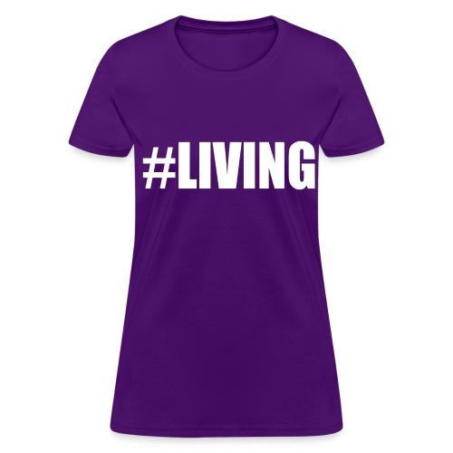 #Living - Women's T-Shirt