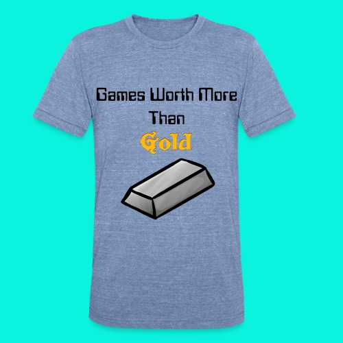 'Game's Worth More Than Gold' Shirt - Unisex Tri-Blend T-Shirt