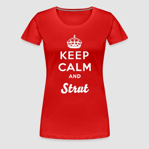 Fitted Keep Calm and Stut Tee - Women's Premium T-Shirt