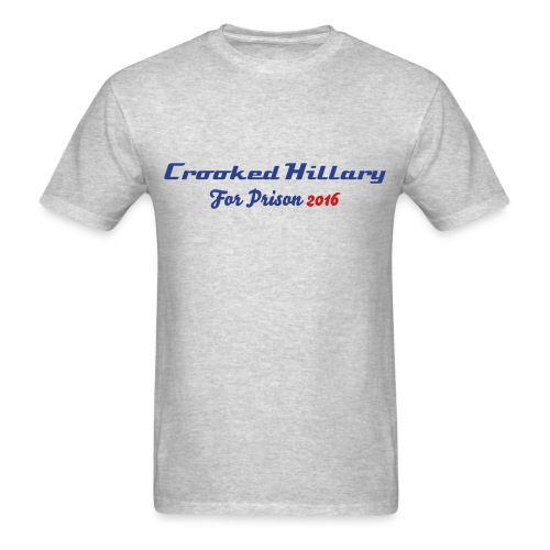 Crooked Hillary For Prison Shirt - Men's T-Shirt