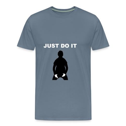 Just Do It Tee - Men's Premium T-Shirt