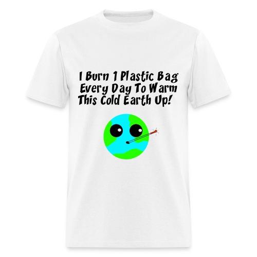 Burn A Plastic Bag - Men's T-Shirt