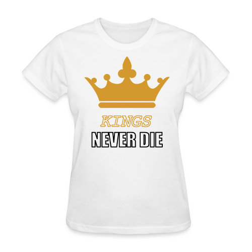 Kings never die - Women's T-Shirt