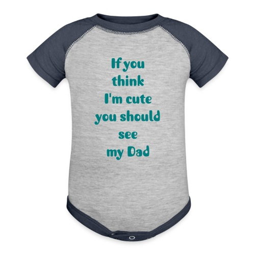 If You Think I'm Cute - Teal - Contrast Baby Bodysuit