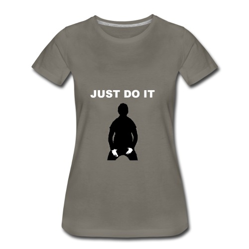 Just Do It Tee - Women's Premium T-Shirt