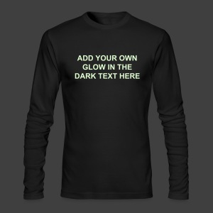 Make Your Own Glow in the Dark Long Sleeved Shirt - Men's - Men's Long Sleeve T-Shirt by Next Level