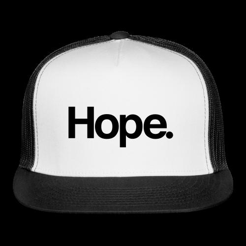 Hope. Trucker Hat - Trucker Cap