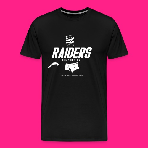 Raiders - Fuck. You. Steve. - Men's Premium T-Shirt