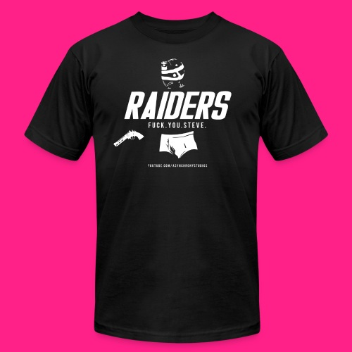 Raiders - Fuck. You. Steve. - Men's Fine Jersey T-Shirt