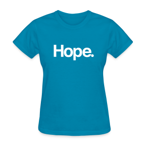 Hope. Tee - Women's T-Shirt