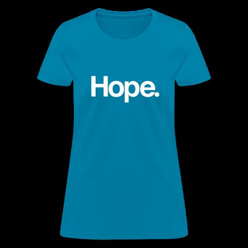 Hope. Tee - Women's T-Shirt