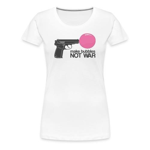 Make bubbles not war - Women's Premium T-Shirt