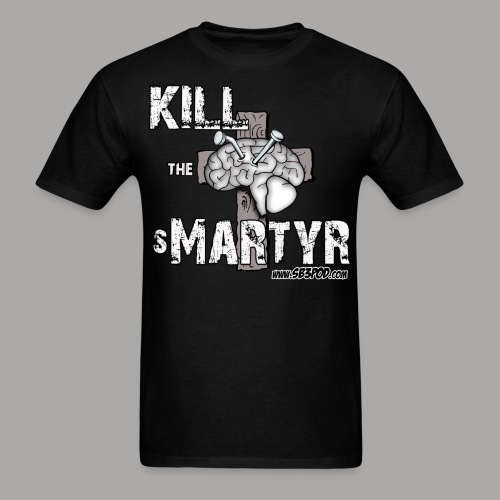 Kill the sMartyr Men's Tee - Men's T-Shirt